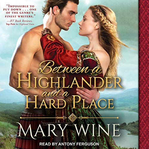 Between a Highlander and a Hard Place     Highland Weddings, Book 5              By:                                                                                                                                 Mary Wine                               Narrated by:                                                                                                                                 Antony Ferguson                      Length: 8 hrs and 11 mins     43 ratings     Overall 4.4