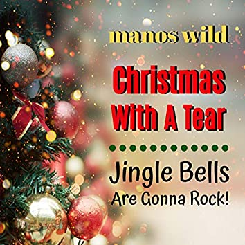 Christmas with a Tear / Jingle Bells Are Gonna Rock!