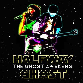 The Ghost Awakens