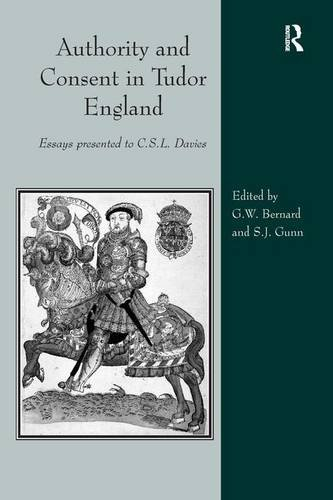 Authority and Consent in Tudor England: Essays Presented to C.S.L. Davies