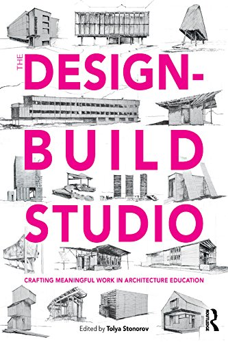 The Design-Build Studio: Crafting Meaningful Work in Architecture Education (English Edition)
