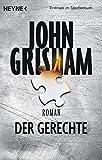 Der Gerechte: Roman - John Grisham