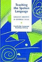 Teaching the Spoken Language (Cambridge Language Teaching Library)