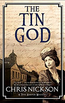Tin God, The: A Victorian police procedural (A Tom Harper Mystery Book 6) by [Chris Nickson]