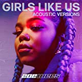 Girls Like Us (Acoustic Versions)