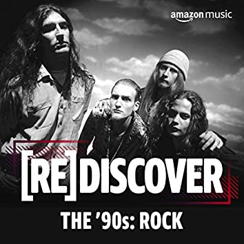 REDISCOVER THE '90s: Rock