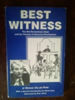 Best Witness: The Mel Mermelstein Affair & the Triumph of Historical Revisionism 0935036482 Book Cover