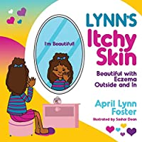Lynn's Itchy Skin: Beautiful with Eczema Outside and In
