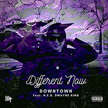 Different Now (feat. N.E.B. Dwayne King)