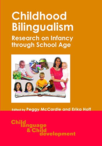 Childhood Bilingualism: Research on Infancy through School Age (7) (Child Language and Child Development (7))