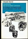 Geschichte der deutschen Literatur. Zwischen Romantik und Symbolismus, 1820 - 1885 - Claude David