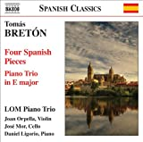 Breton, T.: Piano Trio In E Major / 4 Spanish Pieces (Lom Piano Trio)