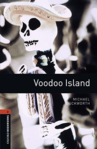 [Oxford Bookworms Library: Level 2:: Voodoo Island: 700 Headwords (Oxford Bookworms ELT)] [By: Duckworth, Michael] [December, 2007]