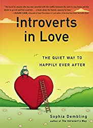 If you like Quiet by Susan Cain try, Introverts in Love by Sophia Dembling