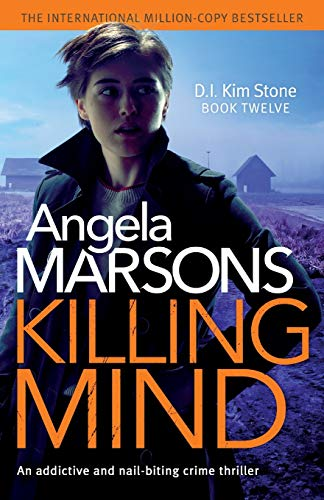Killing Mind: An addictive and nail-biting crime thriller: 12 (Detective Kim Stone Crime Thriller)