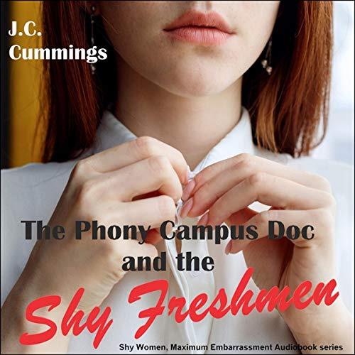 The Phony Campus Doc and the Shy Freshmen cover art
