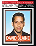 David Blaine: Illusionist and Endurance Artist (Transcending Race in America: Biographie)