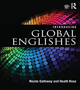 Introducing Global Englishes by [Nicola Galloway, Heath Rose]