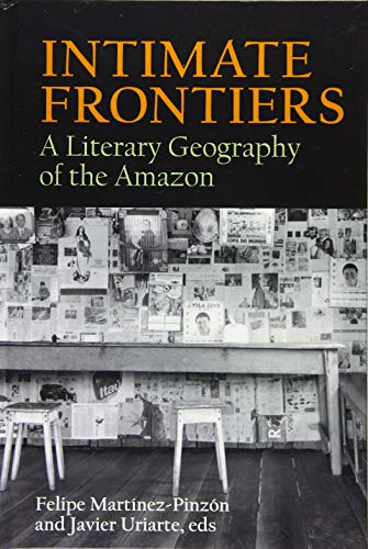Intimate Frontiers: A Literary Geography of the Amazon: 6