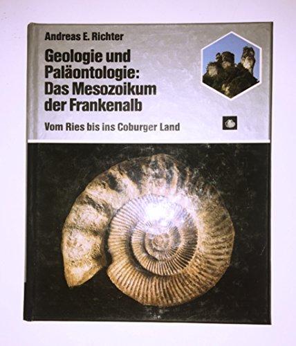 Geologie und Paläontologie: Das Mesozoikum der Frankenalb (6853 668). Vom Ries bis zum Coburger Land