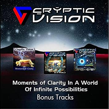 Moments of Clarity in a World of Infinite Possibilities (Bonus Tracks)