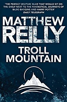 Troll Mountain: The Complete Novel by [Matthew Reilly]