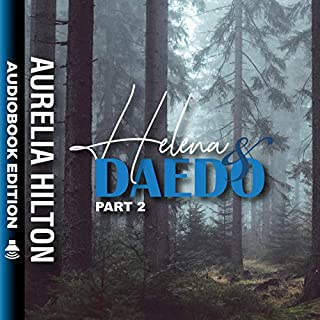 Helena & Daedo: Part 2     A Hot & Steamy Aurelia Hilton's Romance Short Novel, Book 30              By:                                                                                                                                 Aurelia Hilton                               Narrated by:                                                                                                                                 T.K. Love                      Length: 1 hr and 6 mins     Not rated yet     Overall 0.0