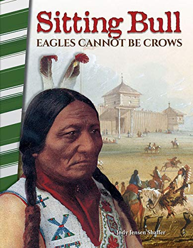 Sitting Bull: Eagles Cannot Be Crows (Primary Source Readers) (English Edition)