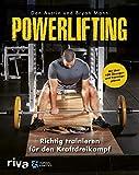 Powerlifting: Richtig trainieren für den Kraftdreikampf – mit über 100 Übungen und...