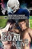 Go For Goal Or…Guy?: Hot Gay Romance Erotica (English Edition)