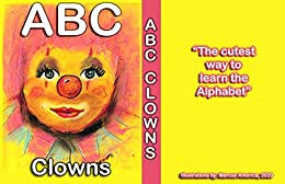 The ABC Clowns: the cutest way to learn the alphabet by [Marcus America, cheryl hand]