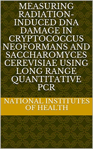 Measuring radiation-induced DNA damage in Cryptococcus neoformans and Saccharomyces cerevisiae using long range quantitative PCR (English Edition)