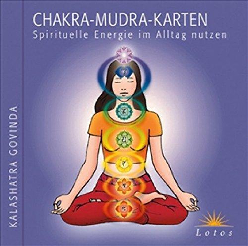 Chakra-Mudra-Karten: Spirituelle Energie im Alltag nutzen
