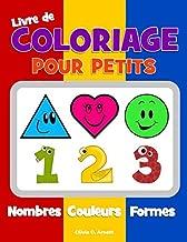 Livre de coloriage pour petits. Nombres Couleurs Formes: Cahier pour garçons et filles de 1 à 3 ans, pour apprendre les formes et les nombres, et pour ... d'apprentissage préparatoire à l'école)
