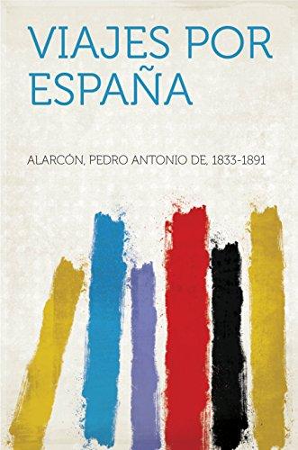 Viajes por España eBook: Alarcón, Pedro Antonio de, 1833-1891 ...