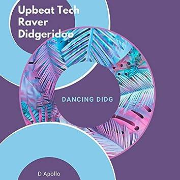 Upbeat Tech Raver Didgeridoo (Dancing Didg)