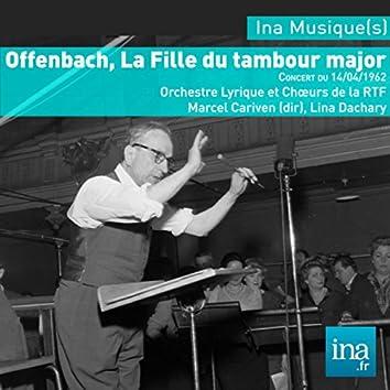La fille du Tambour Major, J. Offencbach, Orchestre Lyrique de la RTF, Marcel Cariven (dir), Concert du 14/04/1962