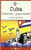 Cuba: Transición, ¿hacia dónde? (0 a la izquierda) (Spanish Edition)