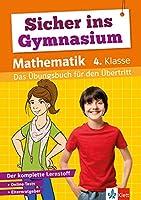 Klett Sicher ins Gymnasium Mathematik 4. Klasse: Das Uebungsbuch fuer den Uebertritt