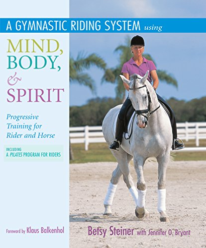 A Gymnastic Riding System Using Mind, Body, & Spirit: Progressive Training for Rider and Horse (English Edition)
