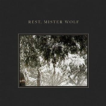 Rest, Mister Wolf