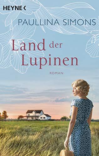 Land der Lupinen: Roman (Die Tatiana und Alexander-Saga, Band 3)
