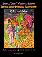 Coley and Reign: The Inaugural Book