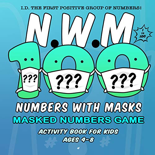 N.W.M - Numbers With Masks: Activity Book for Kids - Ages 4-8 (Numbers 4 Life 1)