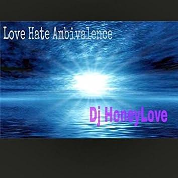 Love, Hate, Ambivalence