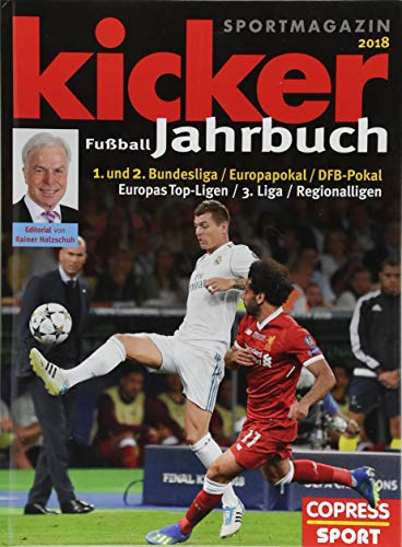 Kicker Fußball-Jahrbuch 2018: 1. und 2. Bundesliga / Europa-Pokal / DFB-Pokal / Europas Top-Ligen / 3. Liga / Regioanlligen