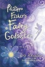 Philippa Fisher's Fairy Godsister [PHILIPPA FISHERS FAIRY GODSIST] [Hardcover]