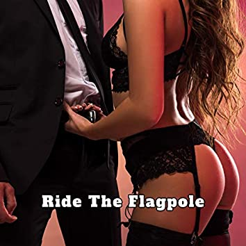 Ride The Flagpole (Erotic Music Collection 2021)