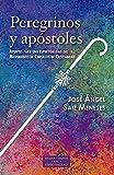 Peregrinos y Apostoles: Apuntes para una espiritualidad del Movimiento Cursillos de Cristiandad: 247 (ESTUDIOS Y ENSAYOS)