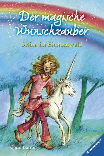 Selina im Einhornwald (Der magische Wunschzauber, Band 1)